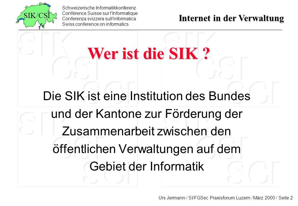 Wer ist die SIK Die SIK ist eine Institution des Bundes