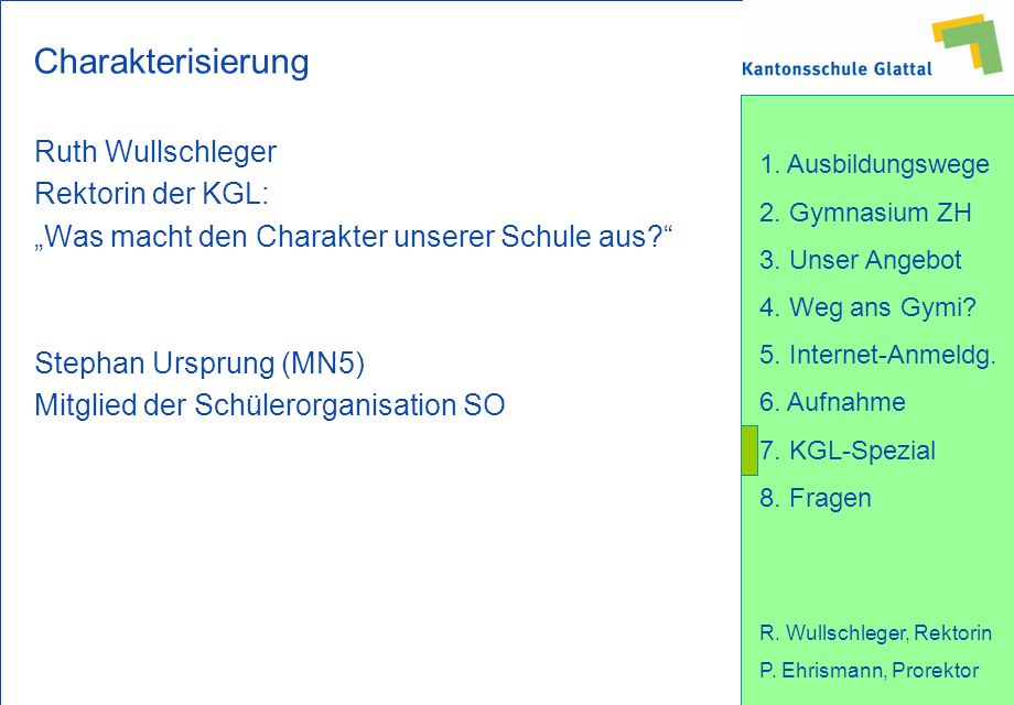 Charakterisierung Ruth Wullschleger Rektorin der KGL: