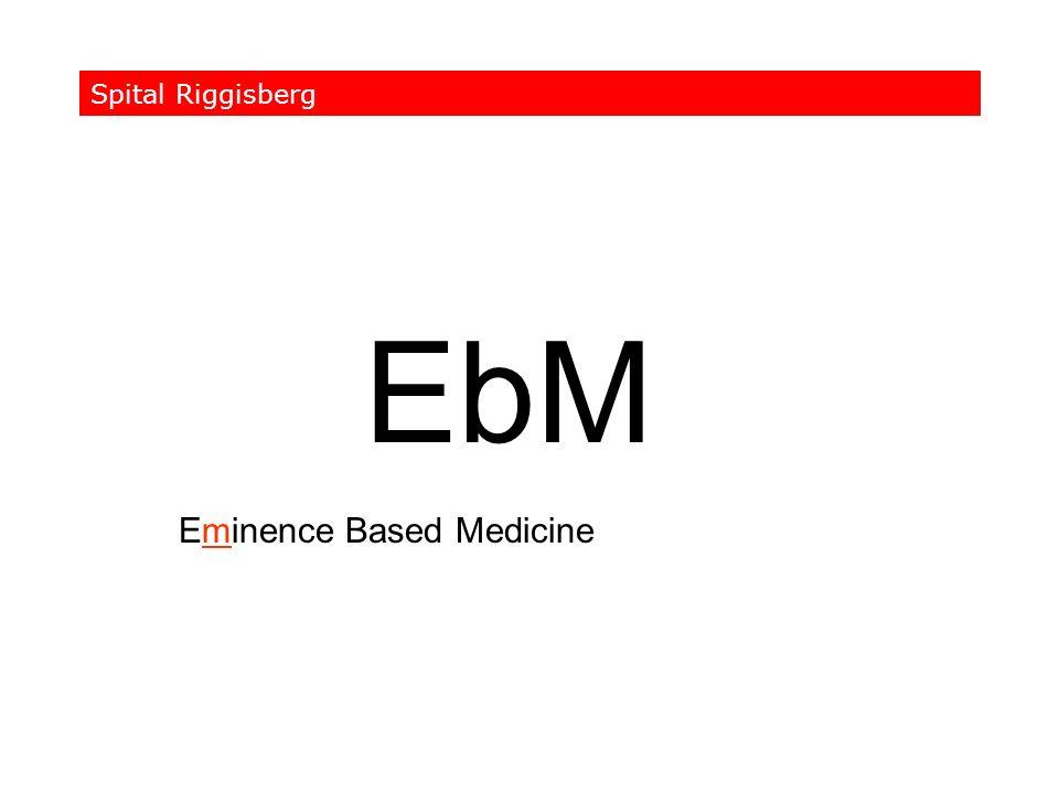 Spital Riggisberg EbM Eminence Based Medicine