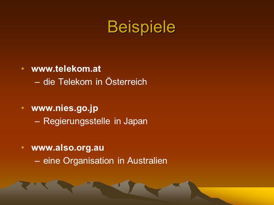 Beispiele www.telekom.at die Telekom in Österreich www.nies.go.jp