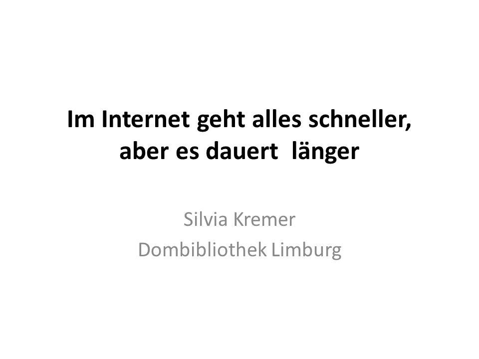 Im Internet geht alles schneller, aber es dauert länger