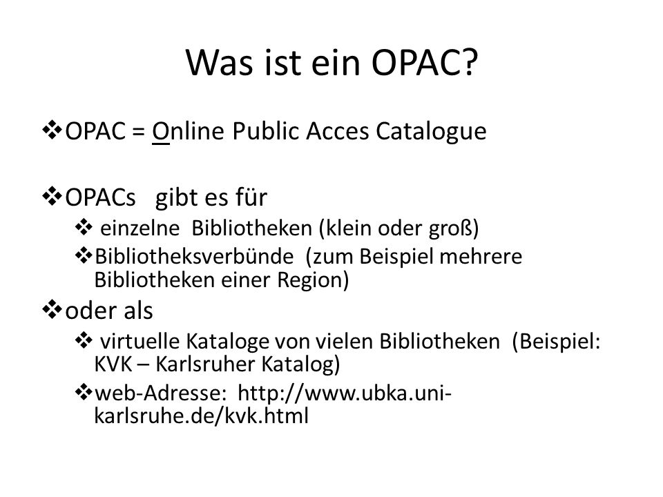 Was ist ein OPAC OPAC = Online Public Acces Catalogue