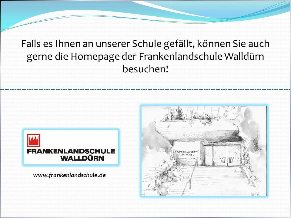 Falls es Ihnen an unserer Schule gefällt, können Sie auch gerne die Homepage der Frankenlandschule Walldürn besuchen!