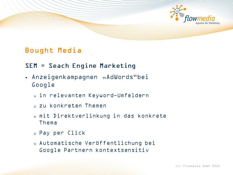 Bought Media SEM = Seach Engine Marketing