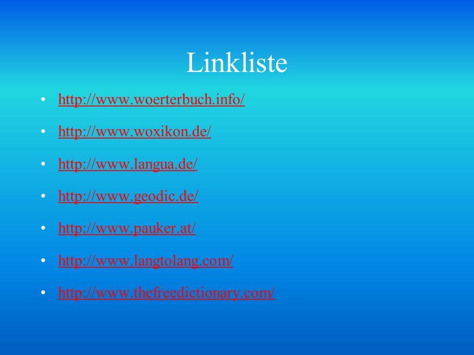 Linkliste http://www.woerterbuch.info/ http://www.woxikon.de/