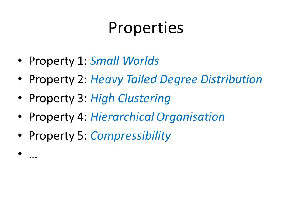 Properties Property 1: Small Worlds