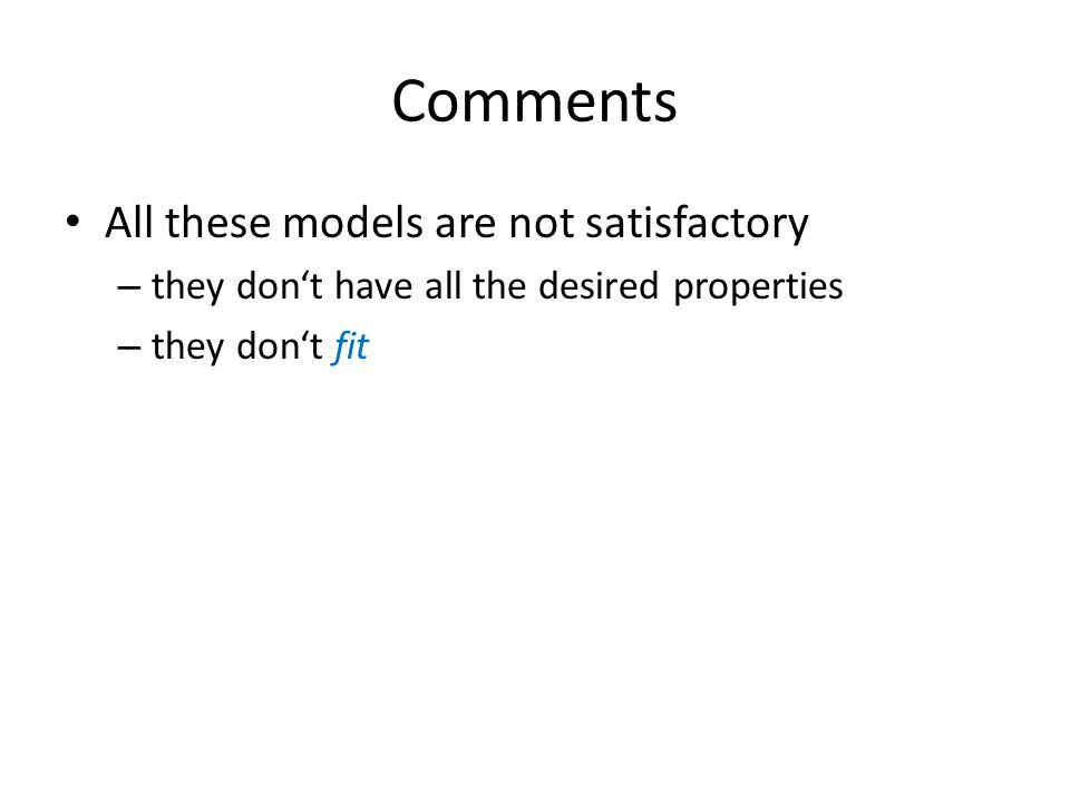 Comments All these models are not satisfactory