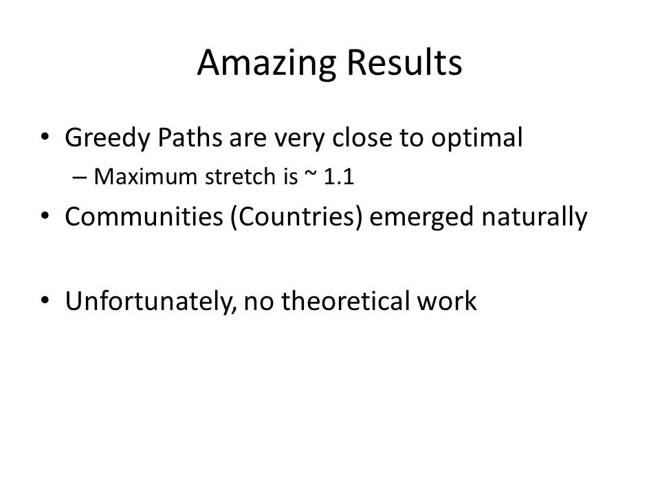 Amazing Results Greedy Paths are very close to optimal