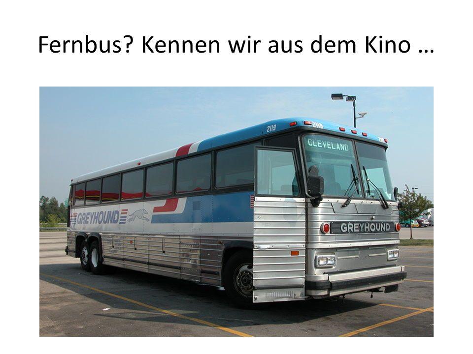 Fernbus Kennen wir aus dem Kino …