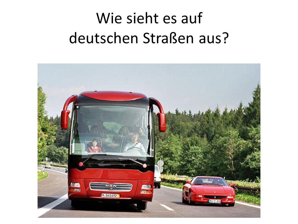 Wie sieht es auf deutschen Straßen aus