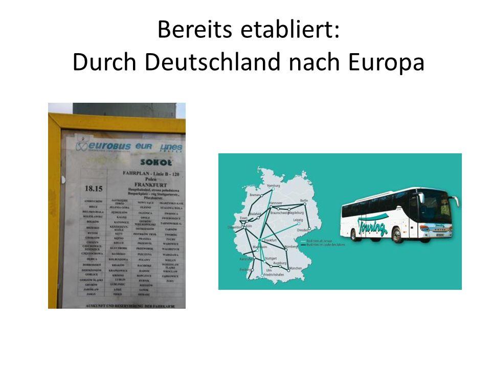 Bereits etabliert: Durch Deutschland nach Europa