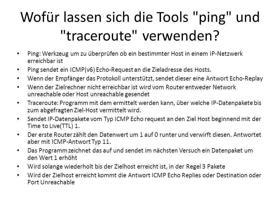 Wofür lassen sich die Tools ping und traceroute verwenden