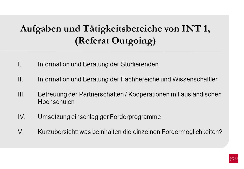 Aufgaben und Tätigkeitsbereiche von INT 1, (Referat Outgoing)