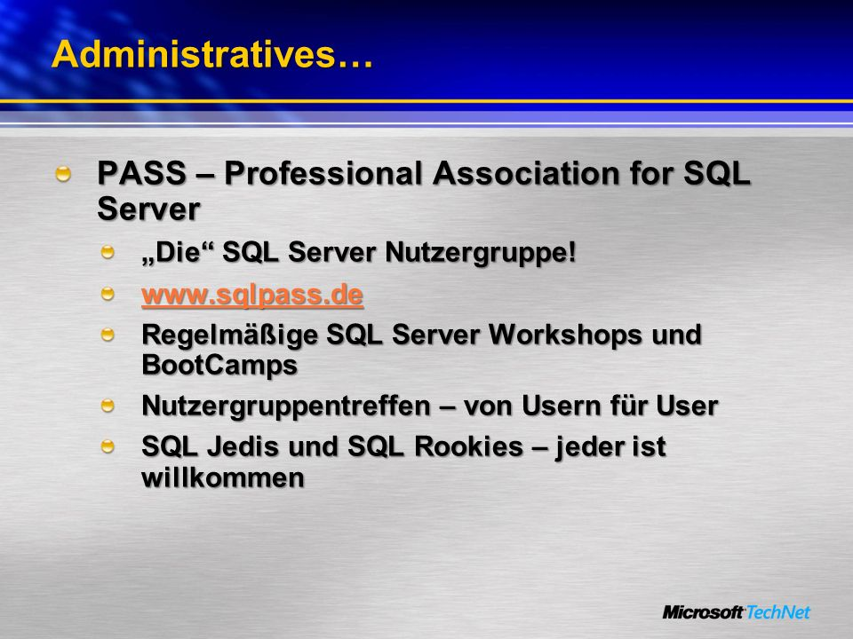 Administratives… PASS – Professional Association for SQL Server