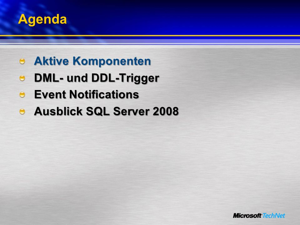 Agenda Aktive Komponenten DML- und DDL-Trigger Event Notifications