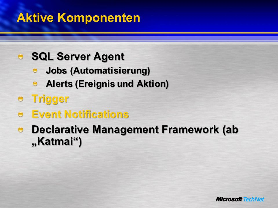 Aktive Komponenten SQL Server Agent Trigger Event Notifications