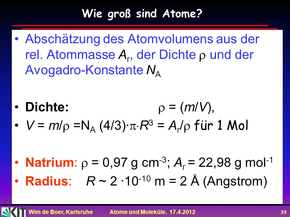 V = m/r =NA (4/3)·pR3 = Ar/r für 1 Mol