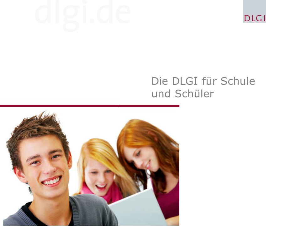 Die DLGI für Schule und Schüler