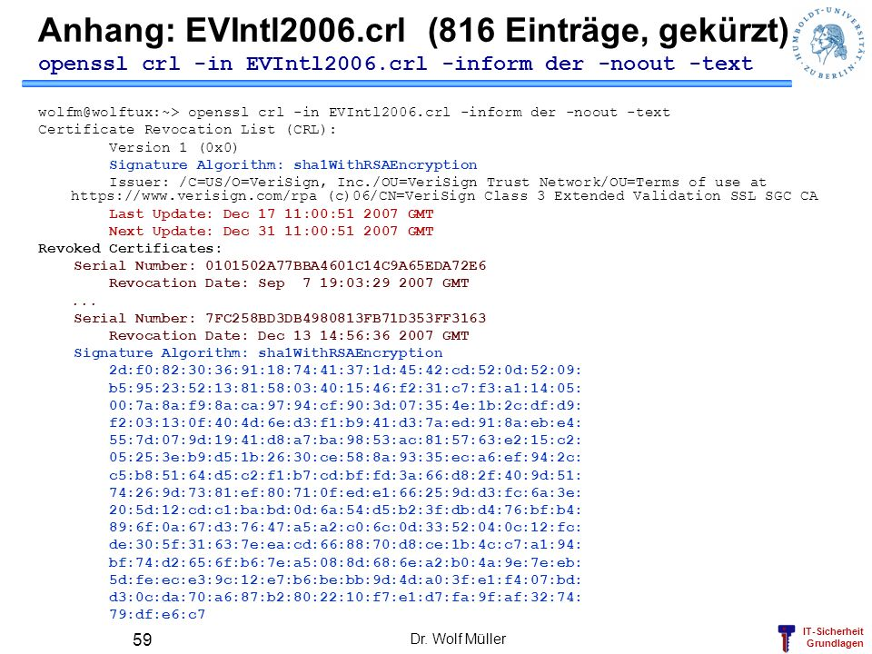 Anhang: EVIntl2006.crl (816 Einträge, gekürzt) openssl crl -in EVIntl2006.crl -inform der -noout -text