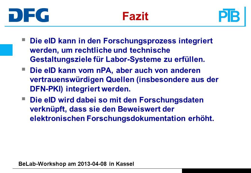 FazitDie eID kann in den Forschungsprozess integriert werden, um rechtliche und technische Gestaltungsziele für Labor-Systeme zu erfüllen.