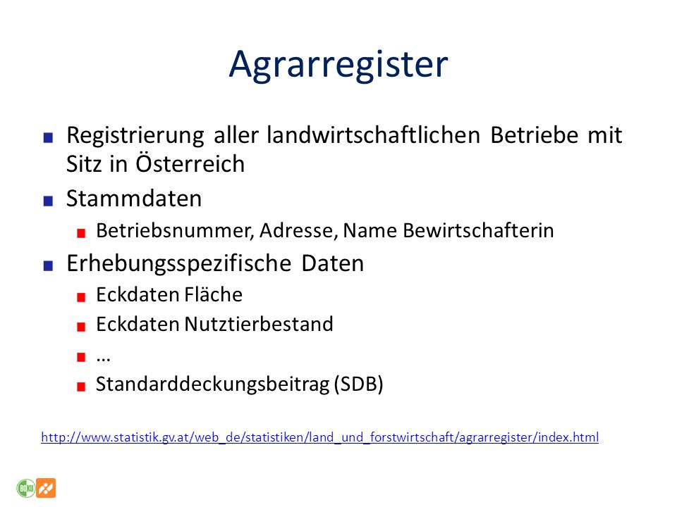 Agrarregister Registrierung aller landwirtschaftlichen Betriebe mit Sitz in Österreich. Stammdaten.