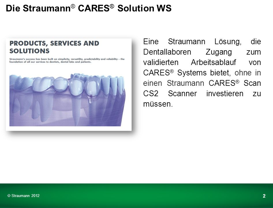 Die Straumann® CARES® Solution WS