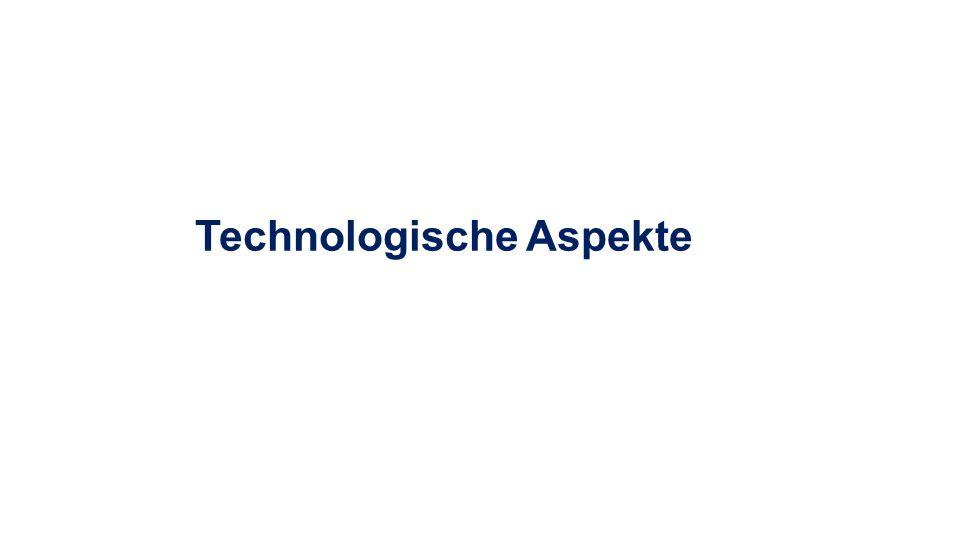 Technologische Aspekte