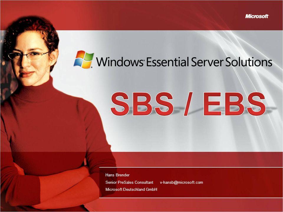 3/28/2017 3:23 PM SBS / EBS. Hans Brender Senior PreSales Consultant v-hansb@microsoft.com Microsoft Deutschland GmbH