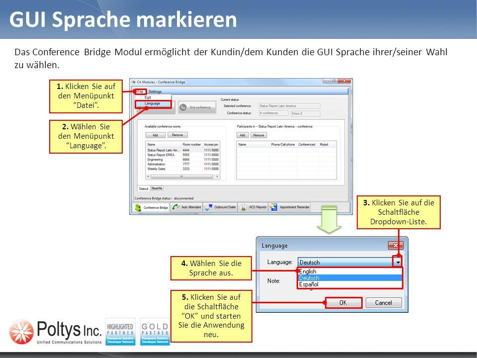 GUI Sprache markieren Das Conference Bridge Modul ermöglicht der Kundin/dem Kunden die GUI Sprache ihrer/seiner Wahl zu wählen.