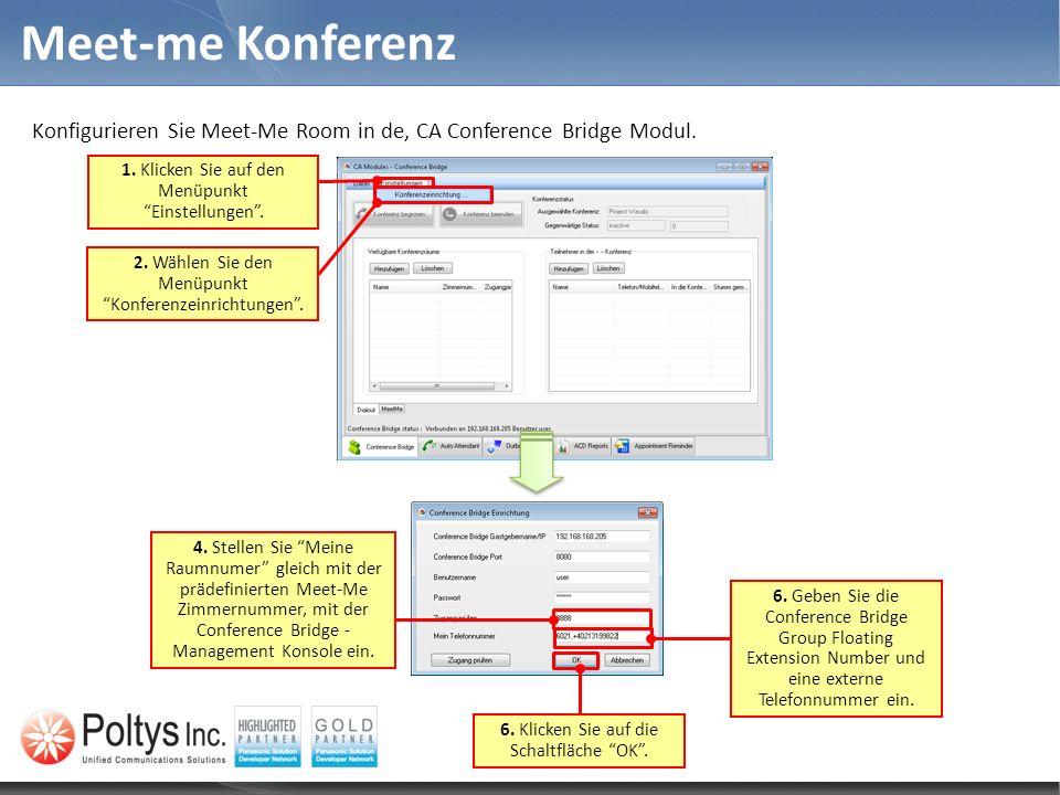 Meet-me KonferenzKonfigurieren Sie Meet-Me Room in de, CA Conference Bridge Modul. 1. Klicken Sie auf den Menüpunkt Einstellungen .