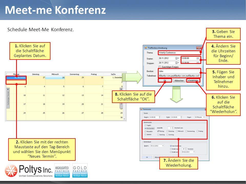 Meet-me Konferenz Schedule Meet-Me Konferenz. 3. Geben Sie Thema ein.