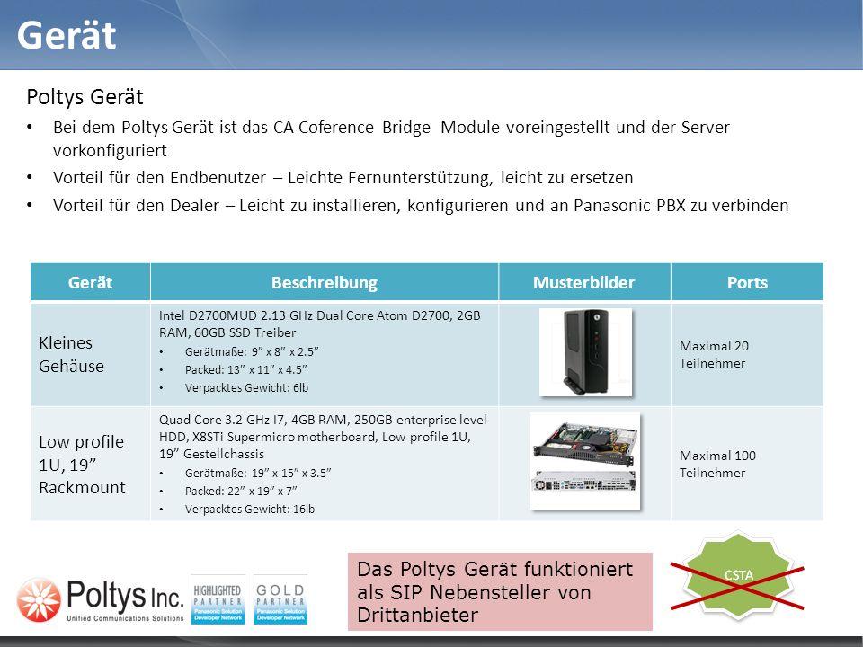 GerätPoltys Gerät. Bei dem Poltys Gerät ist das CA Coference Bridge Module voreingestellt und der Server vorkonfiguriert.