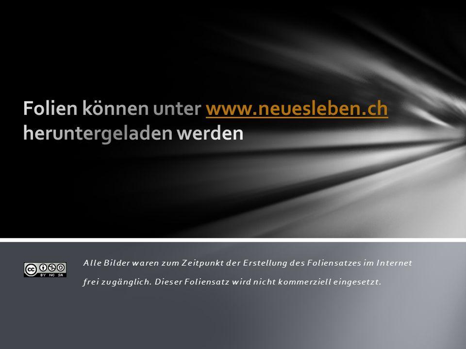 Folien können unter www.neuesleben.ch heruntergeladen werden