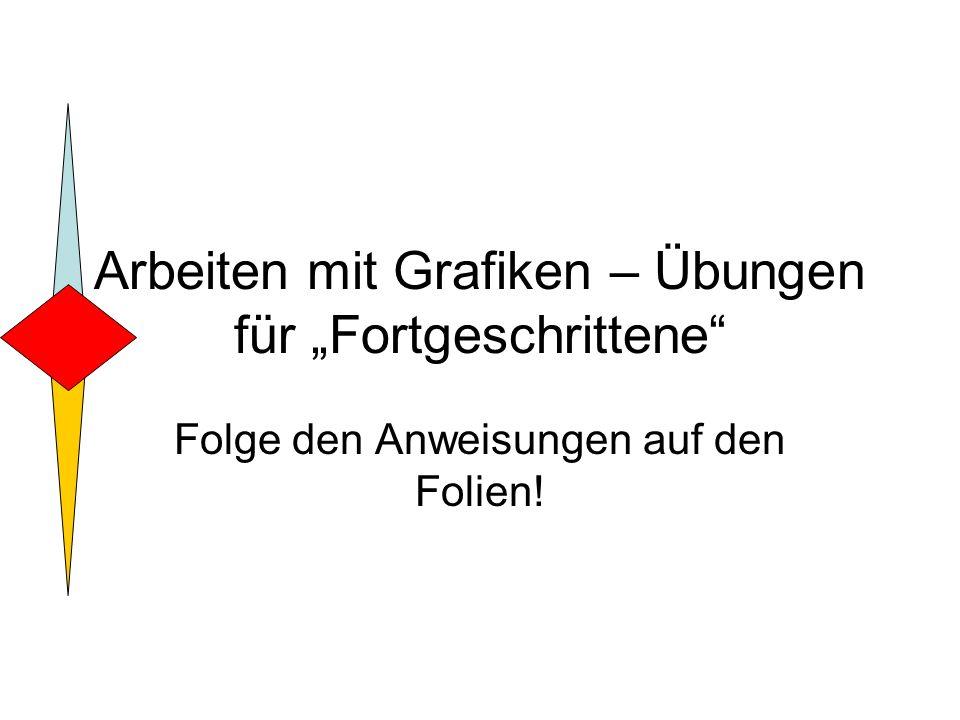 """Arbeiten mit Grafiken – Übungen für """"Fortgeschrittene"""