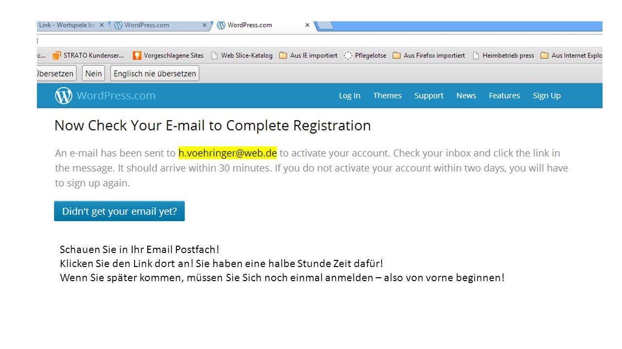 Schauen Sie in Ihr Email Postfach!