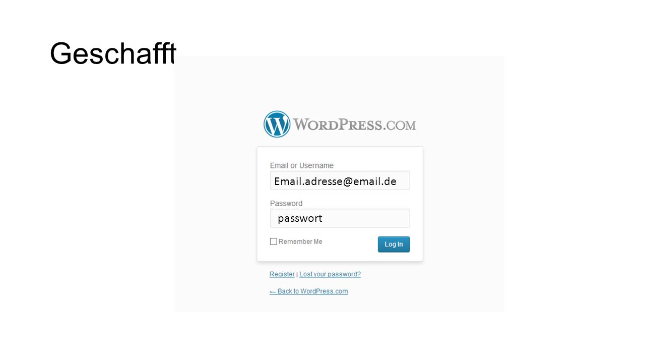 Geschafft Email.adresse@email.de passwort