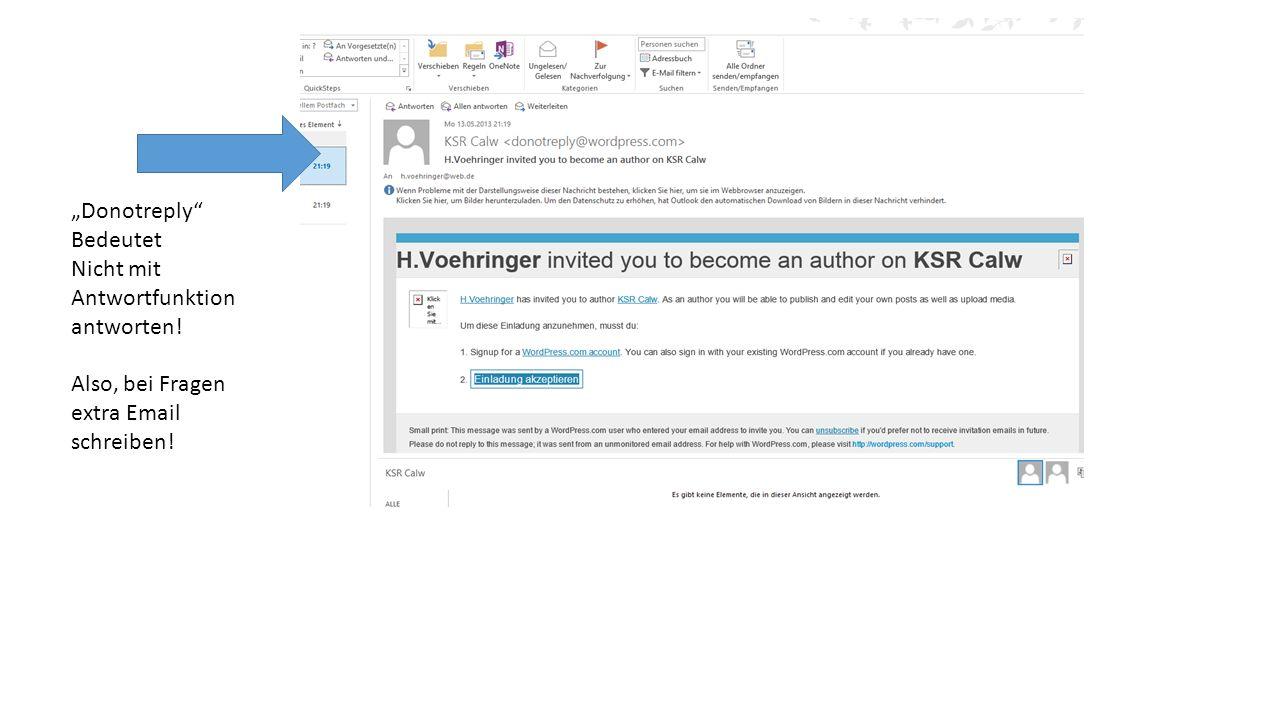 """""""Donotreply Bedeutet Nicht mit Antwortfunktion antworten! Also, bei Fragen extra Email schreiben!"""
