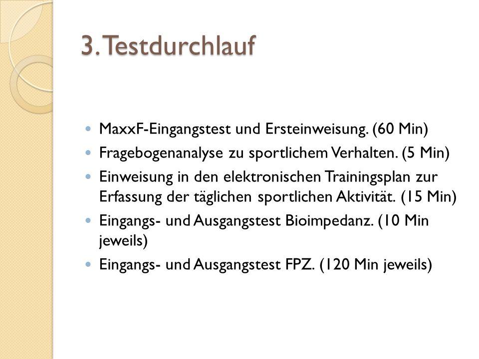 3. Testdurchlauf MaxxF-Eingangstest und Ersteinweisung. (60 Min)