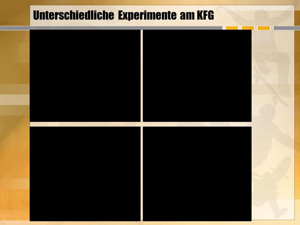 Unterschiedliche Experimente am KFG
