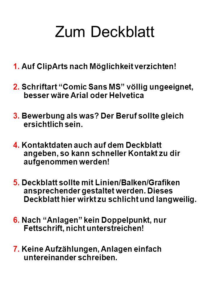 Zum Deckblatt 1. Auf ClipArts nach Möglichkeit verzichten!