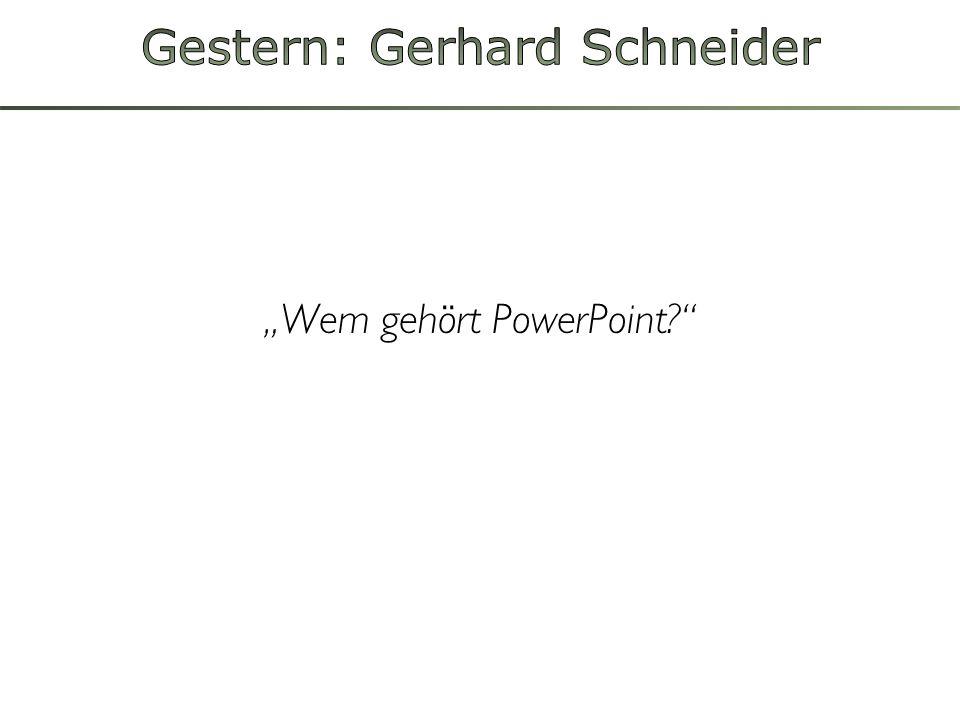Gestern: Gerhard Schneider