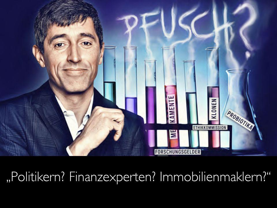 """""""Politikern Finanzexperten Immobilienmaklern"""