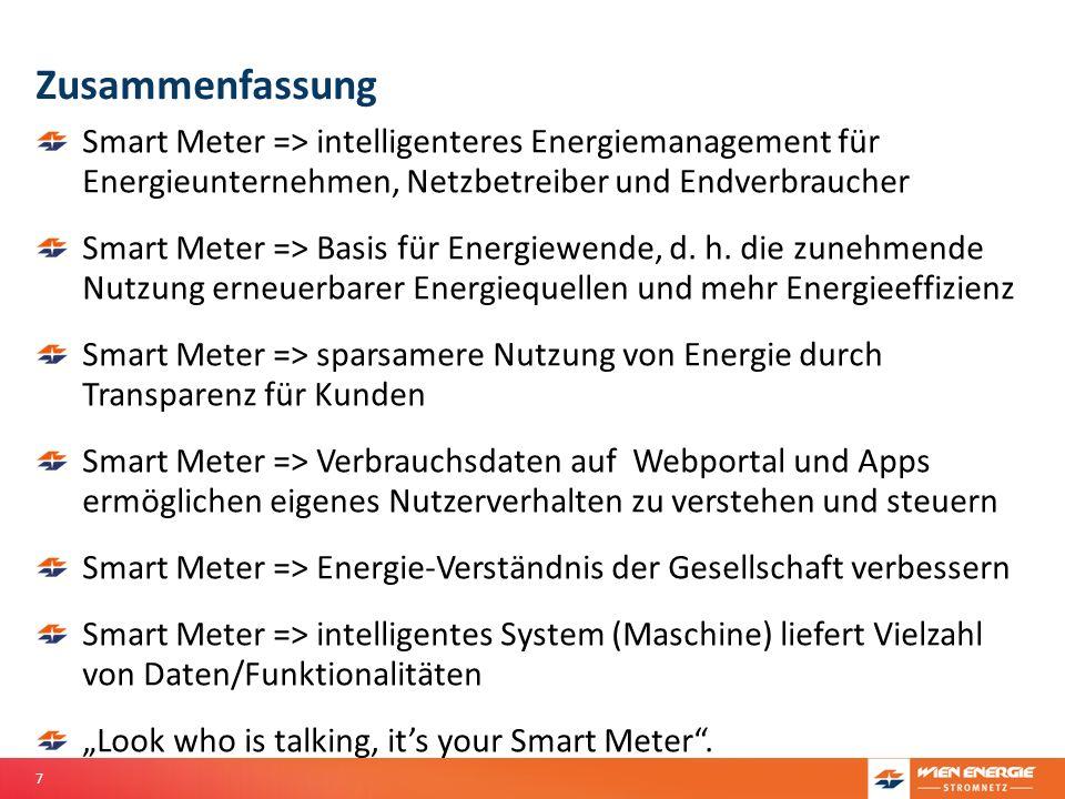 Zusammenfassung Smart Meter => intelligenteres Energiemanagement für Energieunternehmen, Netzbetreiber und Endverbraucher.