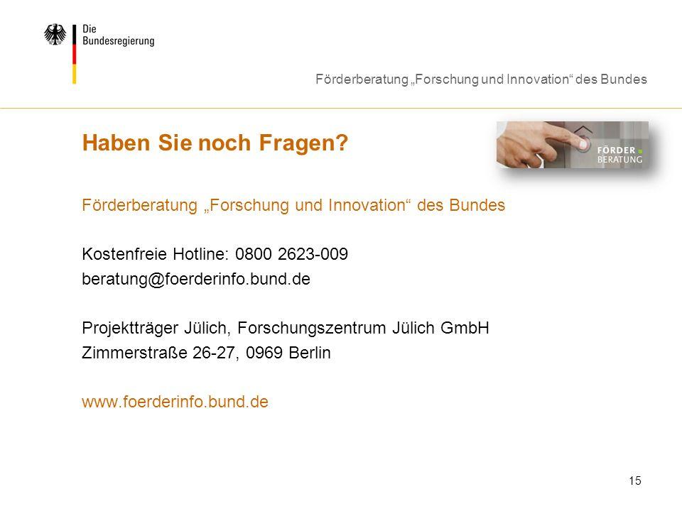 """Haben Sie noch Fragen Förderberatung """"Forschung und Innovation des Bundes. Kostenfreie Hotline: 0800 2623-009."""