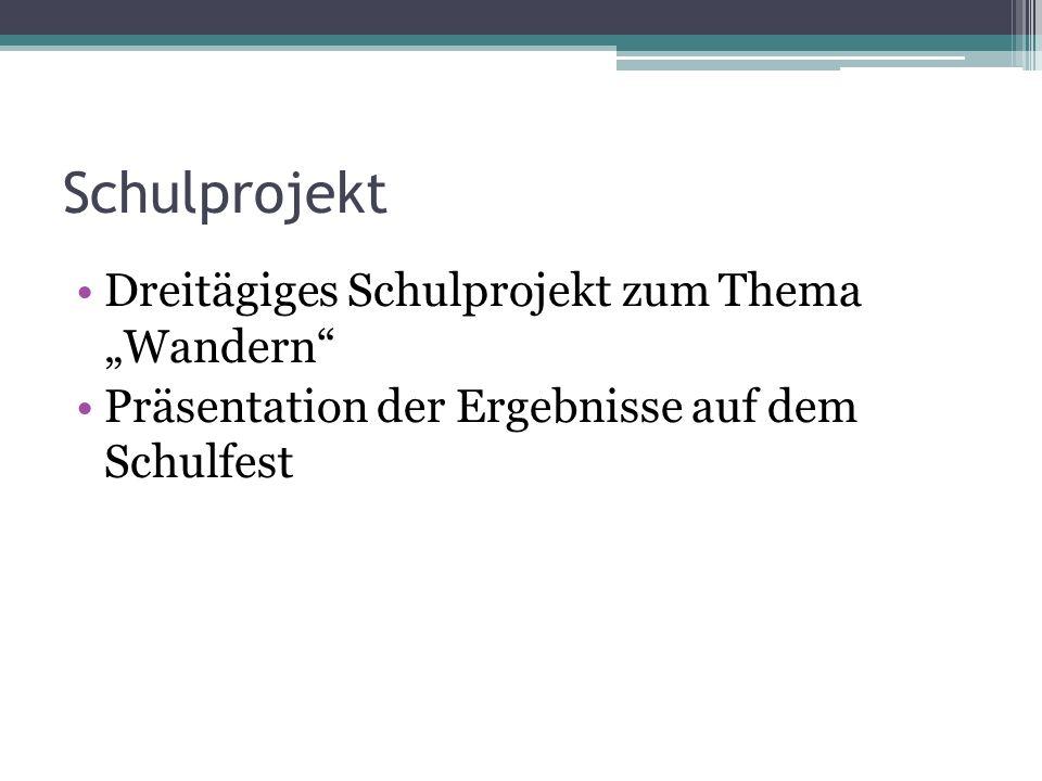 """Schulprojekt Dreitägiges Schulprojekt zum Thema """"Wandern"""