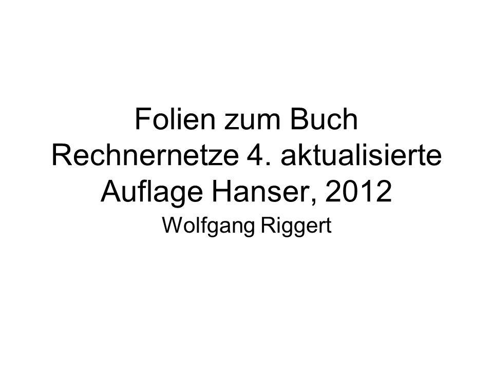 Folien zum Buch Rechnernetze 4. aktualisierte Auflage Hanser, 2012