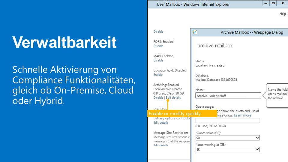 Microsoft Exchange 3/28/2017. Verwaltbarkeit. Schnelle Aktivierung von Compliance Funktionalitäten, gleich ob On-Premise, Cloud oder Hybrid.