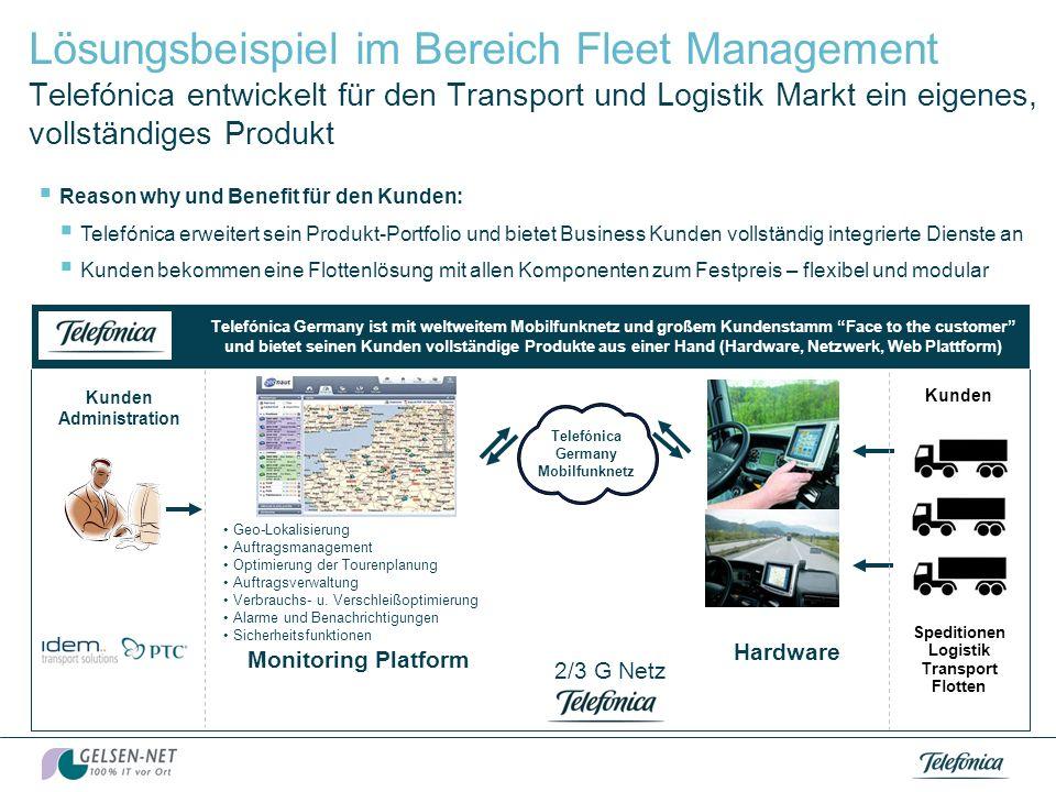 Lösungsbeispiel im Bereich Fleet Management Telefónica entwickelt für den Transport und Logistik Markt ein eigenes, vollständiges Produkt