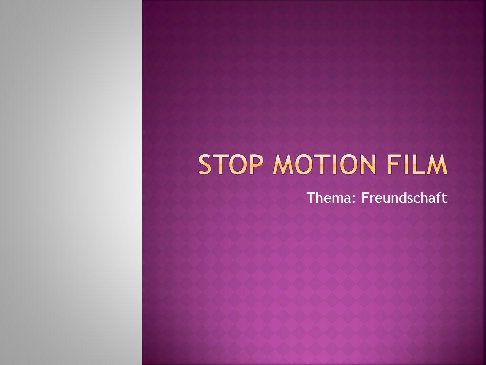 Stop motion film Thema: Freundschaft