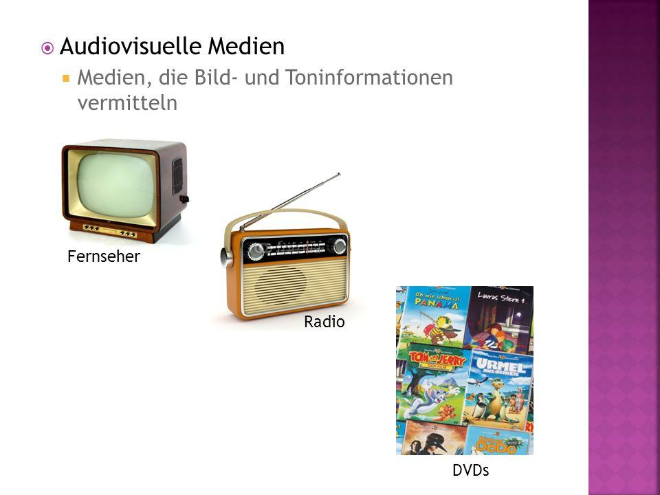 Audiovisuelle Medien Medien, die Bild- und Toninformationen vermitteln